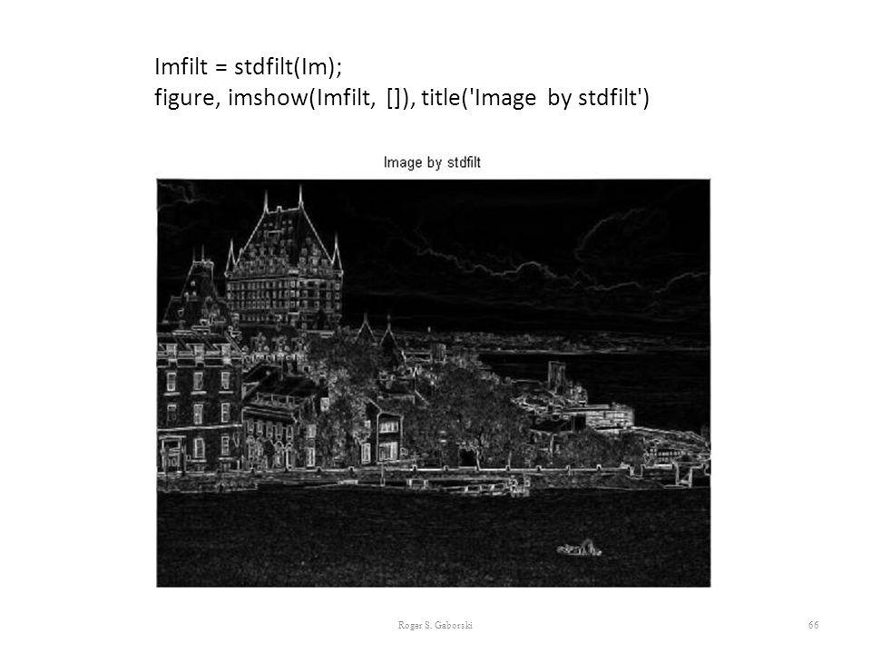 figure, imshow(Imfilt, []), title( Image by stdfilt )